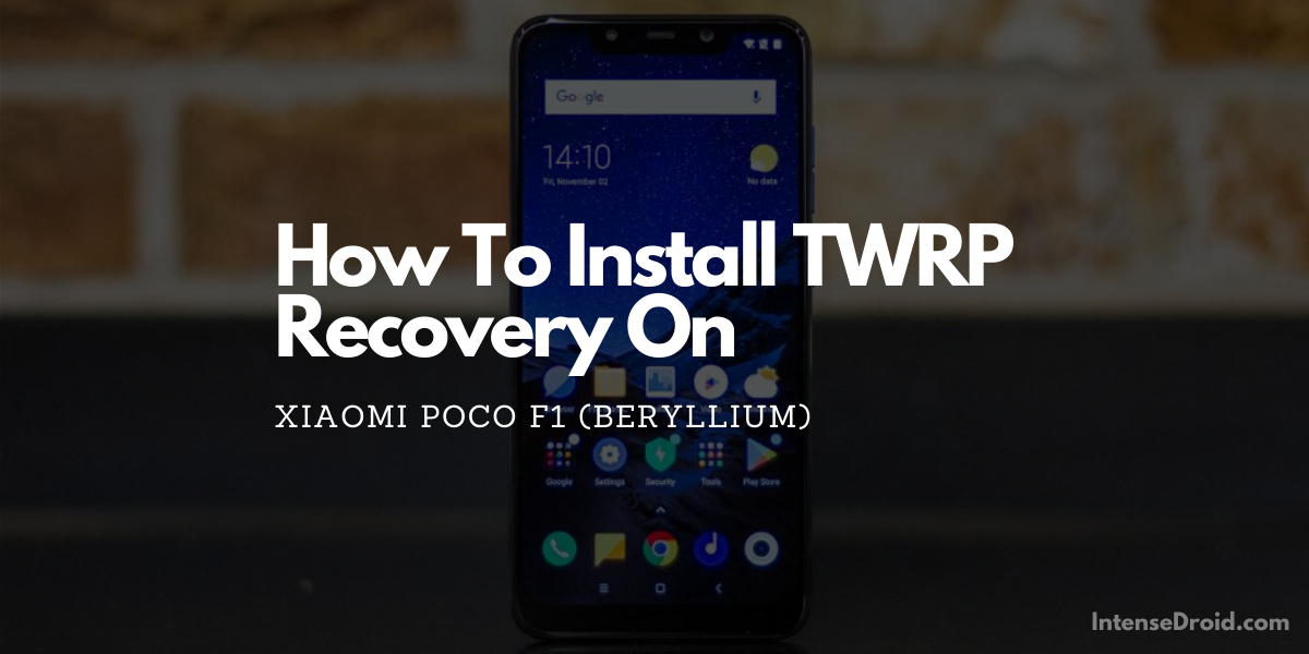 How To Install TWRP Recovery on Xiaomi Poco F1